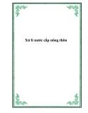 Ebook Cẩm nang cấp nước nông thôn: Xử lý nước cấp nông thôn - ThS. Lê Anh Tuấn