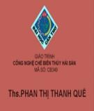 Giáo trình Công nghệ chế biến thủy hải sản - ThS. Phan Thị Thanh Quế