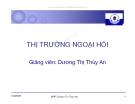 Bài giảng: Thị trường ngoại hối - GV.Dương Thị Thùy An