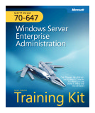 Exam 70-647 Windows Server 2008, Enterprise Administrator