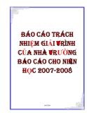 BÁO CÁO TRÁCH NHIỆM GIẢI TRÌNH CỦA NHÀ TRƯỜNG BÁO CÁO CHO NIÊN HỌC 2007-2008