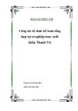 """Luận văn tốt  nghiệp """"Công tác tổ chức kế toán tổng hợp tại xí nghiệp may xuất khẩu Thanh Trì"""""""