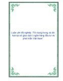 Chuyên đề tốt nghiệp: Tín dụng trung và dài hạn tại sở giao dịch I ngân hàng đầu tư và phát triển Việt Nam