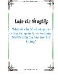"""Luận văn tốt nghiệp """"Một số vấn đề về nâng cao công tác quản lý và sử dụng NSNN trên địa bàn tỉnh Hà Giang"""""""