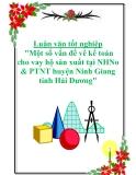"""Luận văn tốt nghiệp """"Một số vấn đề về kế toán cho vay hộ sản xuất tại NHNo & PTNT huyện Ninh Giang tỉnh Hải Dương"""""""