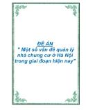 """ĐỀ ÁN: """" Một số vấn đề quản lý nhà chung cư ở Hà Nội trong giai đoạn hiện nay"""""""