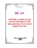 """Đề án """"""""ISO 9000 và nghiên cứu đề xuất mô hình quản lý chất lượng phù hợp với các doanh  nghiệp Việt Nam"""""""