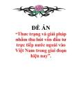 """Đề án """"""""Thưc trạng và giải pháp nhằm thu hút vốn đầu tư trực tiếp nước ngoài vào Việt Nam trong giai đoạn hiện nay""""."""