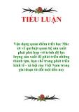 Tiểu luận Triết học: Vận dụng quan điểm triết học Mác xit về qui luật quan hệ sản xuất phải phù hợp với trình độ lực lượng sản xuất để phát triển những thành tựu, hạn chế trong phát triển kinh tế xã hội của Việt Nam trong giai đoạn từ đổi mới đến nay