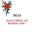 """ĐỒ ÁN """"MẠNG THÔNG TIN DI ĐỘNG GSM """""""
