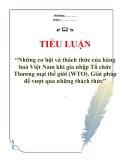 """Tiểu luận """"Những cơ hội và thách thức của hàng hoá Việt Nam khi gia nhập Tổ chức Thương mại thế giới (WTO). Giải pháp để vượt qua những thách thức"""""""