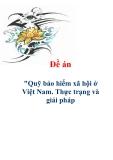 Đề án: Quỹ bảo hiểm xã hội ở Việt Nam. Thực trạng và giải pháp