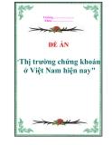 Đề án: Thị trường chứng khoán ở Việt Nam hiện nay