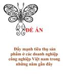 """Đề án """"Đẩy mạnh tiêu thụ sản phẩm ở các doanh nghiệp công nghiệp Việt Nam trong những năm gần đây"""""""