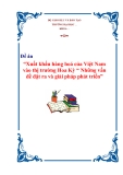 """Đề án """"Xuất khẩu hàng hoá của Việt Nam vào thị trường Hoa Kỳ - Những vấn đề đặt ra và giải pháp phát triển"""""""