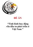 """Đề án """"Tình hình huy động vốn đầu tư phát triển ở Việt Nam """""""