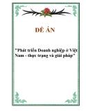 """Đề án  """"Phát triển Doanh nghiệp ở Việt Nam - thực trạng và giải pháp"""""""