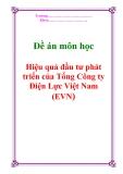 """Đề án """"Hiệu quả đầu tư phát triển của Tổng Công ty Điện Lực Việt Nam (EVN)"""""""