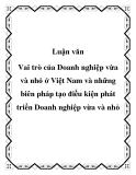 """Đề án """"Vai trò của Doanh nghiệp vừa và nhỏ ở Việt Nam và những biên pháp tạo điều kiện phát triển Doanh nghiệp vừa và nhỏ"""""""