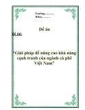 """Đề án """"Giải pháp để nâng cao khả năng cạnh tranh của ngành cà phê Việt Nam"""""""