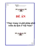 """Đề án """"Thực trạng và giải pháp phát triển du lịch ở Việt Nam"""""""