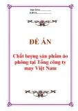 """Đề án """"Chất lượng sản phẩm áo phông tại Tổng công ty may Việt Nam"""""""