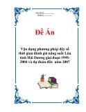 """Đề án """"Vận dụng phương pháp dãy số  thời gian đánh giá năng suất Lúa tỉnh Hải Dương giai đoạn 1995- 2004 và dự đoán đến  năm 2007""""."""