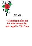 """Đề án """"Giải pháp nhằm thu hút đầu tư trực tiếp nước ngoài ở Việt Nam"""