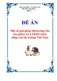 """Đề án về """"Một số giải pháp Marketing cho sản phẩm trà LEROS thâm nhập vào thị trường Việt Nam"""""""