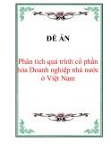 """Đề án """"Phân tích quá trình cổ phần hóa Doanh nghiệp nhà nước ở Việt Nam"""""""