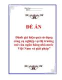 """Đề án """"Đánh giá hiệu quả sử dụng công cụ nghiệp vụ thị trường mở của ngân hàng nhà nước Việt Nam và giải pháp"""""""