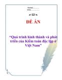 """Đề án """"Quá trình hình thành và phát triển của Kiểm toán độc lập ở Việt Nam"""""""