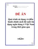 """Đề án """"Quá trình sử dụng và điều hành chính sách lãi suất tín dụng ngân hàng ở Việt Nam trong thời gian qua"""""""
