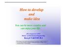 How to develop and make idea (Làm thế nào để phát triển và thực hiện ý tưởng)