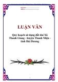 Luận văn tốt nghiệp: Quy hoạch sử dụng đất đai Xã Thanh Giang - huyện Thanh Miện - tỉnh Hải Dương