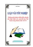 """Luận văn tốt nghiệp """"Những giải pháp nhằm đẩy nhanh việc thực hiện các cam kết của Việt Nam trong khuôn khổ AFTA"""""""