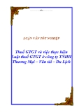 """Luận văn tốt nghiệp """"Thuế GTGT và việc thực hiện Luật thuế GTGT ở công ty TNHH Thương Mại – Vân tải – Du Lịch"""""""