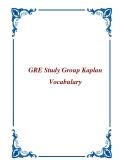GRE Study Group Kaplan Vocabulary