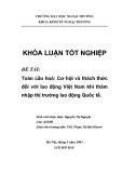 """Luận văn tốt nghiệp """"Toàn cầu hoá: Cơ hội và thách thức đối với lao động Việt Nam khi thâm nhập thị trường lao động Quốc tế"""""""