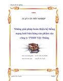 Luận văn tốt nghiệp về 'Những giải pháp hoàn thiện hệ thống mạng lưới bán hàng sản phẩm của công ty TNHH Việt Thắng'