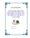 """Luận văn tốt nghiệp """"Xây dựng hệ thống tìm kiếm thông tin tiếng Việt dựa trên các chỉ mục là các từ ghép"""""""