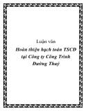 Luận văn - Hoàn thiện hạch toán TSCĐ tại Công ty Công Trình Đường Thuỷ