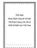 Luận văn - Hoàn thiện công tác kế toán TSCĐ tại Công ty Tư vấn & Thiết kế Kiến trúc Việt Nam