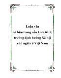 """Luận văn: """"Sở hữu trong nền kinh tế thị trường định hướng Xã hội chủ nghĩa ở Việt Nam"""""""