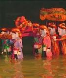 Múa rối nước Việt Nam, một di sản văn hoá độc đáo
