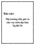 """Báo cáo: """" Thị trường tiền gửi và cho vay trên địa bàn Tp.HCM"""""""