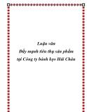 Luận văn - Đẩy mạnh tiêu thụ sản phẩm tại Công ty bánh kẹo Hải Châu
