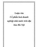 Luận văn - Cổ phần hoá doanh nghiệp nhà nước trên địa bàn Hà Nội