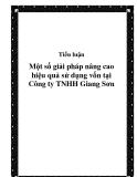Luận văn - Một số giải pháp nâng cao hiệu quả sử dụng vốn tại Công ty TNHH Giang Sơn