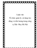 Luận văn - Tổ chức quản lý, sử dụng lao động và tiền lương trong công ty dệt - May Hà Nội